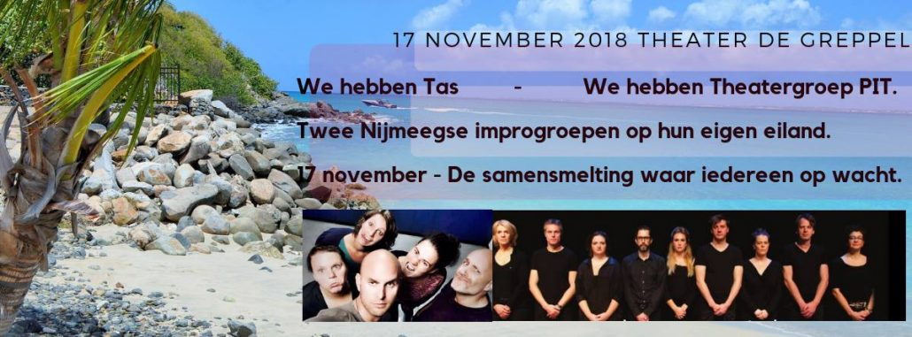 Zaterdag 17 november 2018 TAS en PIT – Greppeltheater
